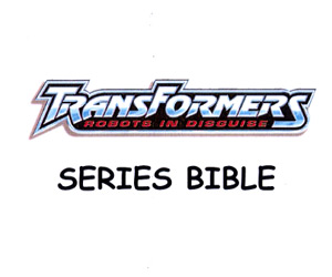Transformers Robots In Disguise Series Bible